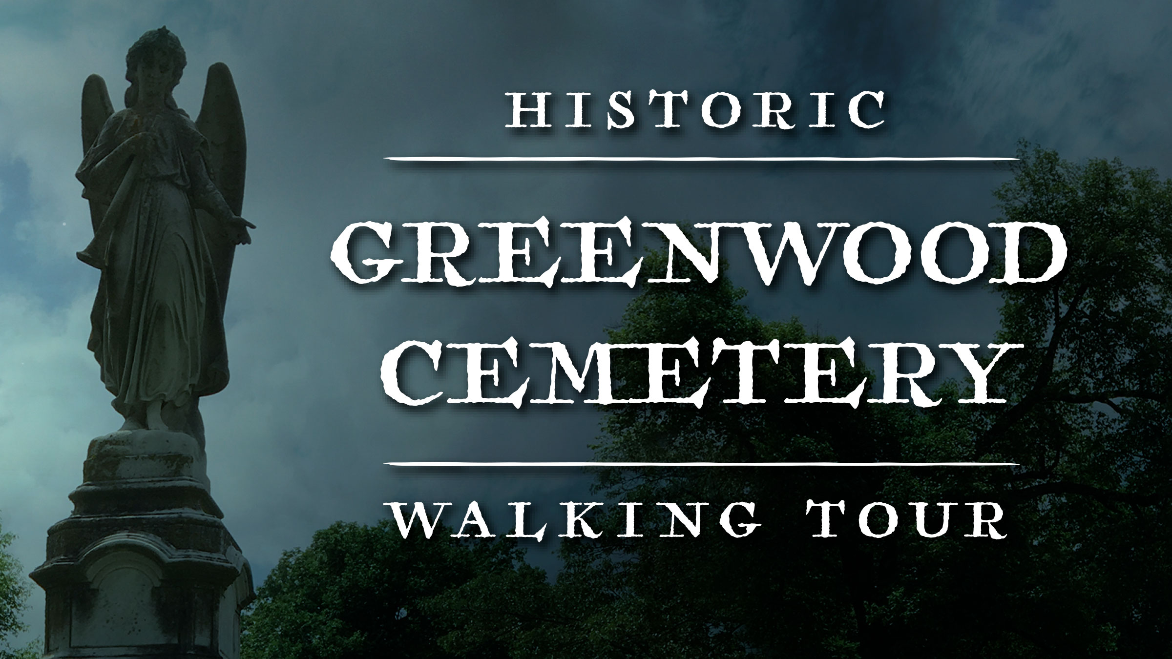 Graphic reads 'Historic Greenwood Cemetery Walking Tour'